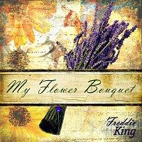 Freddie King – My Flower Bouquet