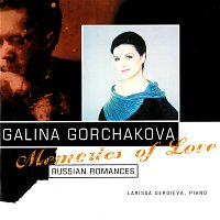 Galina Gorchakova, Larissa Gergieva – Memories Of Love: Russian Romances