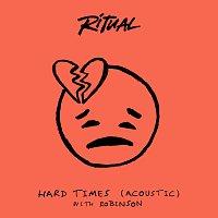 R I T U A L, Robinson – Hard Times [Acoustic]