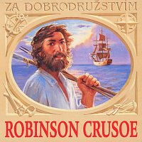 Různí interpreti – Defoe: Robinson Crusoe