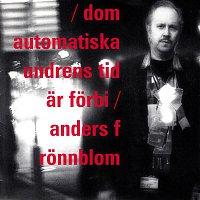Anders F. Ronnblom – Dom automatiska undrens tid ar forbi