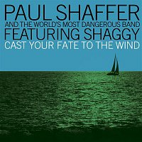 Paul Shaffer & The World's Most Dangerous Band, Shaggy – Cast Your Fate To The Wind (feat. Shaggy)