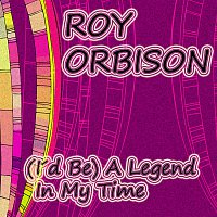 Roy Orbison – (I´d Be) A Legend In My Time