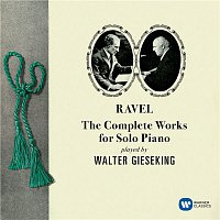 Walter Gieseking – Ravel: Complete Works for Solo Piano – CD