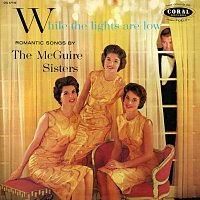 The McGuire Sisters – While The Lights Are Low
