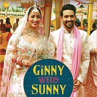 Payal Dev, Mika Singh, Gaurav Chatterji & Jaan Nissar Lone – Ginny Weds Sunny (Original Motion Picture Soundtrack)
