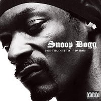 Snoop Dogg – Paid Tha Cost To Be Da Bo$$