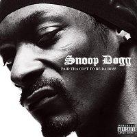 Snoop Dogg – Paid Tha Cost To Be Da Bo$$