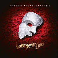 Andrew Lloyd-Webber, 'Love Never Dies' 2018 Studio Cast – Love Never Dies
