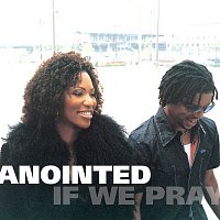 Anointed – If We Pray