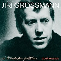 Jiří Grossmann – Až tě náhodou potkám - Zlatá kolekce