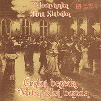 Moravanka Jana Slabáka – Česká a moravská beseda