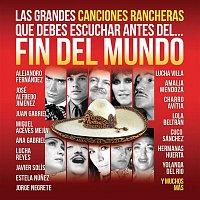 Various Artists.. – Las Grandes Canciones Rancheras que Debes Escuchar antes del Fin del Mundo