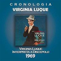 Virginia Luque – Virginia Luque Cronología - Virginia Luque Interpreta a Discepolo (1969)