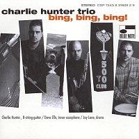 Charlie Hunter Trio – Bing! Bing! Bing!