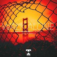 Walk Alone [Ish K Remix]