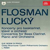 Due Boemi di Praga, Česká filharmonie/Libor Pešek – Flosman, Lucký: Koncerty pro basklarinet, klavír a orchestr