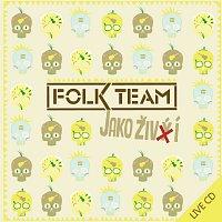 Folk Team – Jako živí