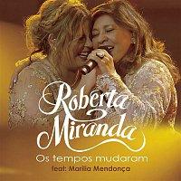 Roberta Miranda, Marilia Mendonca – Os Tempos Mudaram (Ao Vivo)