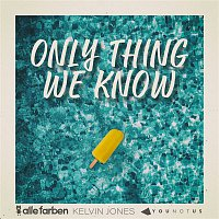 Alle Farben, YOUNOTUS, Kelvin Jones – Only Thing We Know