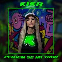 Kika – Penjem Se Na Tron