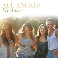 All Angels – Fly Away