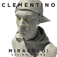 Clementino – Miracolo! [Ultimo Round]