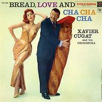 Xavier Cugat & His Orchestra – Bread, Love and Cha Cha Cha