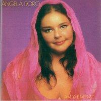 Angela RoRo – A Vida É Mesmo Assim