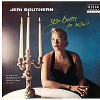 Jeri Southern – You Better Go Now