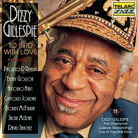 Dizzy Gillespie – To Bird With Love: Live at the Blue Note