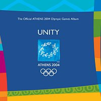 Různí interpreti – Unity - The Official Athens 2004 Olympic Games Album