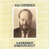 Kaj Chydenius – Kauneimmat rakkauslaulut