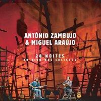 António Zambujo, Miguel Araújo – 28 Noites Ao Vivo Nos Coliseus