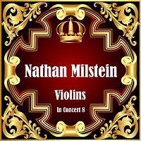 Nathan Milstein – Violins In Concert 8