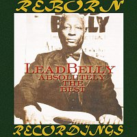 Lead Belly – Absolutely the Best (HD Remastered)