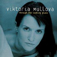 Viktoria Mullova – Through The Looking Glass