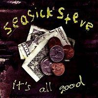 Seasick Steve – It's All Good
