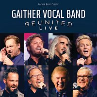 Gaither Vocal Band – Reunited Live