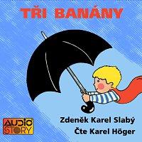 Karel Höger – Slabý: Tři banány