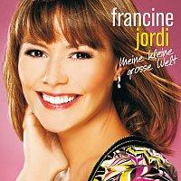 Francine Jordi – Meine kleine grosse Welt
