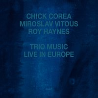 Chick Corea, Miroslav Vitouš, Roy Haynes – Trio Music, Live In Europe