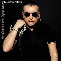 Alex Gaudino, Crystal Waters – Destination Calabria