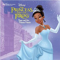 Různí interpreti – The Princess And The Frog: Tiana And Her Princess Friends
