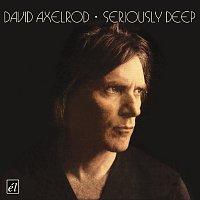 David Axelrod – Seriously Deep