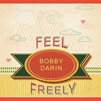 Bobby Darin – Feel Freely
