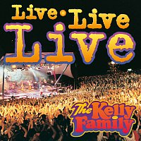 The Kelly Family – Live Live Live