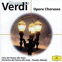 Coro del Teatro alla Scala di Milano, Orchestra del Teatro alla Scala di Milano – Giuseppe Verdi: Opera Choruses