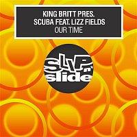 King Britt & Scuba – Our Time (feat. Lizz Fields)