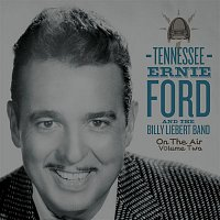 Tennessee Ernie Ford, The Billy Liebert Band – On The Air Volume 2